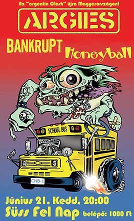 Honeyball, Bankrupt, Argies